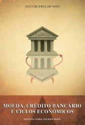 Moeda, Crédito bancário e Ciclos econômicos, de Jesús Herta de Soto